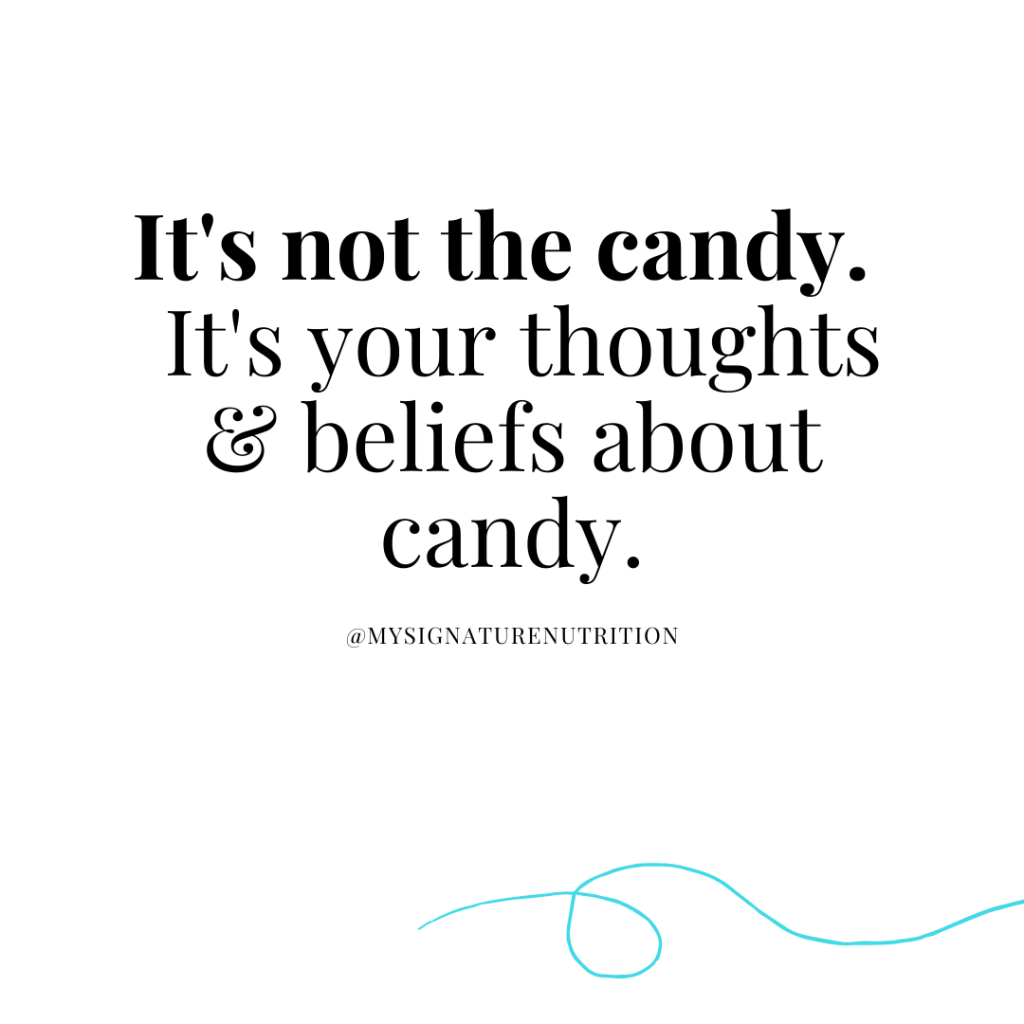 Image reads, it's not the candy.  It's your thoughts and beliefs about candy. with a blue accent doodle at the bottom.