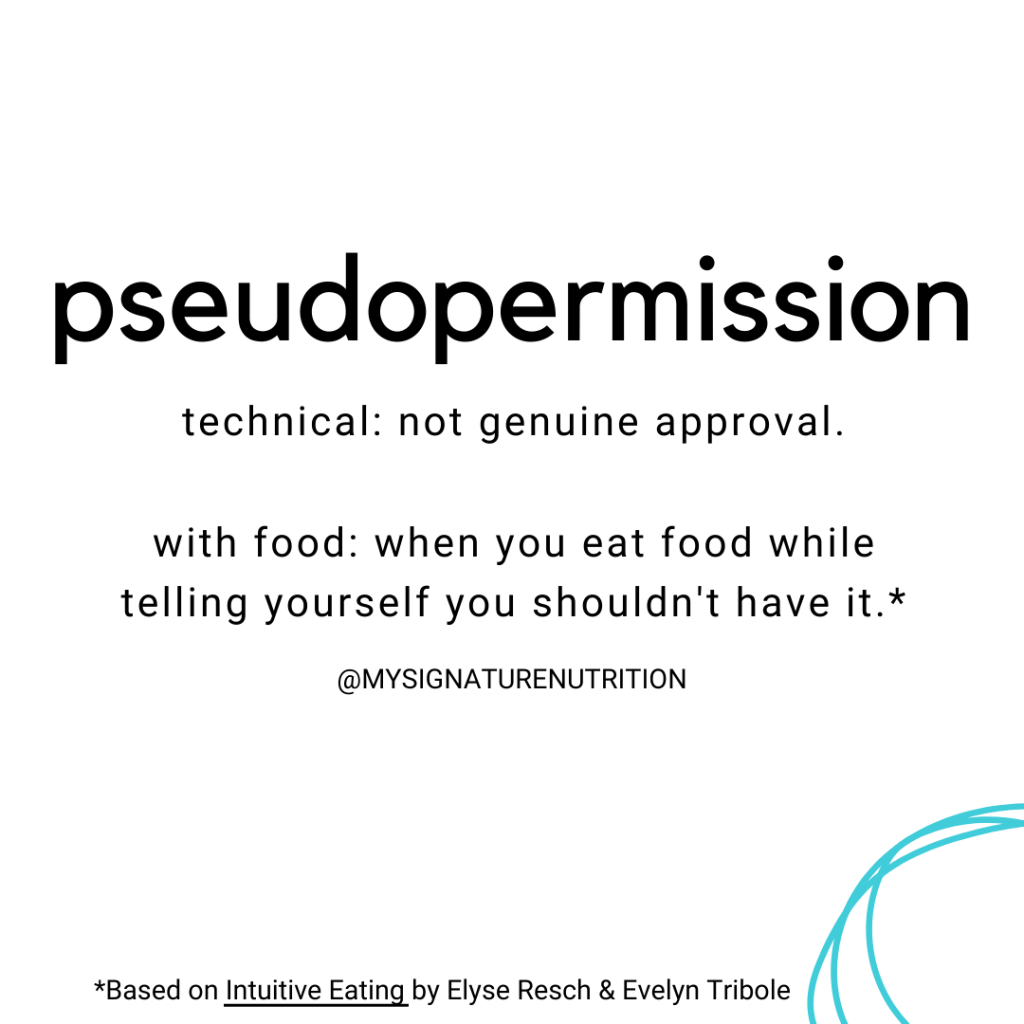 Text reads pseudo permission with the definitions- technical: not genuine approval and with food: when you eat food while telling yourself you shouldn't have it.