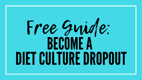 blue click box which reads: Free Guide: Become A Diet Culture Dropout