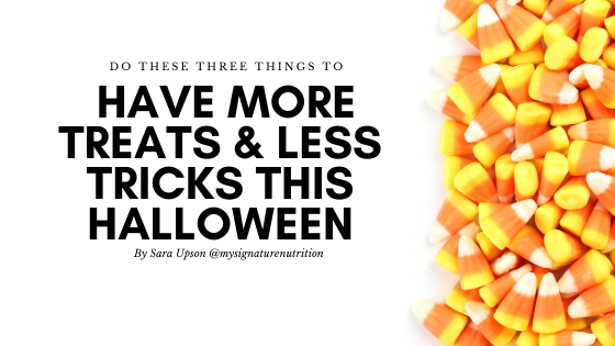 """A stack of candy corn sits on the right side of the image.  Text on the left side of the image reads """"Do these three things to have more treats and less tricks this halloween by Sara Upson."""""""