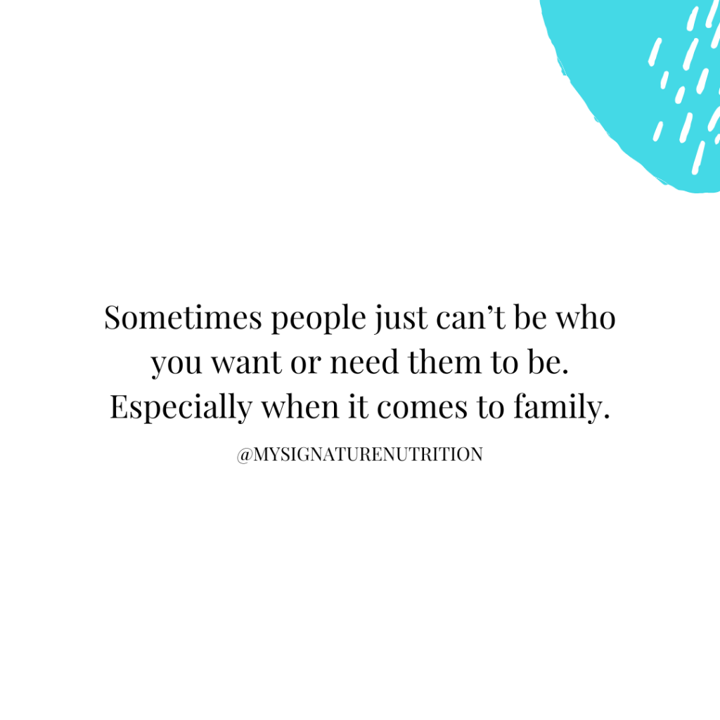 image with white background and blue accent in the corner reads sometimes your family just can't be who you want or need them to be.