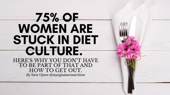 """An image of a white napkin with a silver fork and knife and pink flowers is on the right side of the image with text on the left reading, """"75% of women are stuck in diet culture.  Here's why you don't have to be part of that and how to get out."""""""