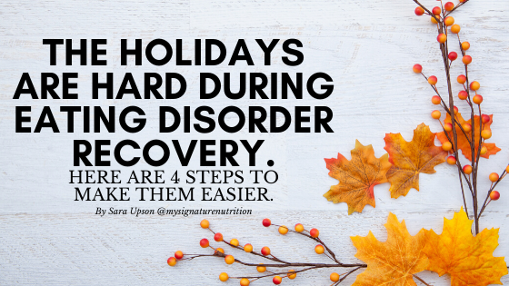 """White background with orange leaves on the right side that reads """"The holidays are hard during eating disorder recovery/  here are 4 steps to make them easier."""""""
