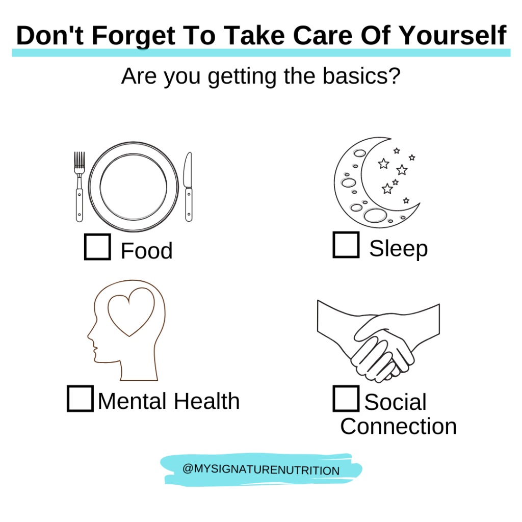 """white background with a blue accent line under the title reads: """"don't forget to take care of yourself.  Are you getting the basics? food, sleep, mental health, social connection"""